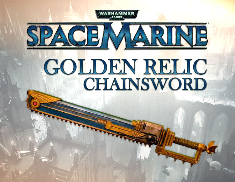 Warhammer 40,000 : Space Marine - Golden Relic Chainsword DLC (PC) фото