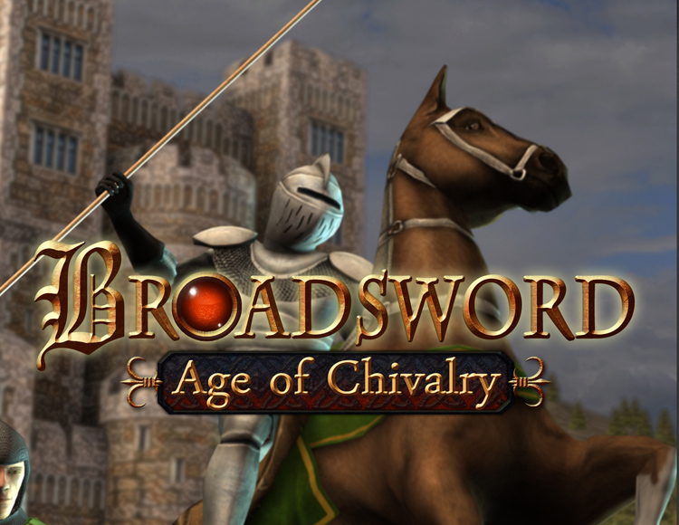 Broadsword : Age of Chivalry (PC)