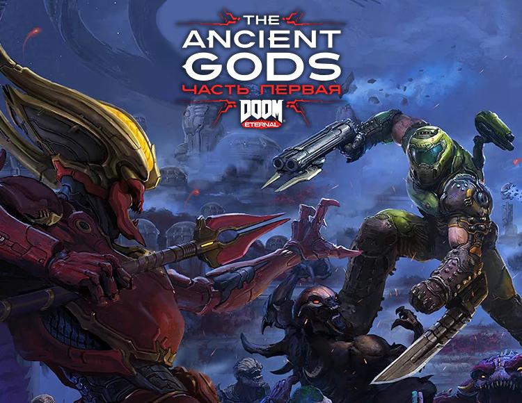 DOOM Eternal – The Ancient Gods, Часть 1